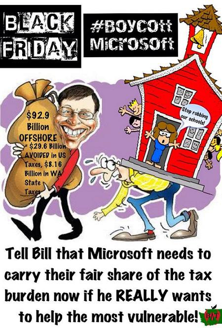 Tell Bill Gates that Microsoft needs to carry their fair share of the tax burden now if he REALLY wants to help the vulnerable