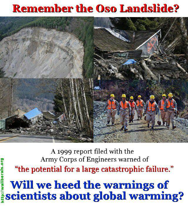 "People ignored the 1999 warnings about the potential for a ""large catastrophic failure"" of a landslide in Oso."" Will we heed the warnings of scientists about global warming?"