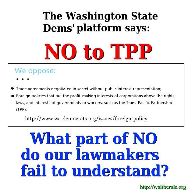 The state Dems' platform says No to TPP. What part of NO do our lawmakers fail to understand?