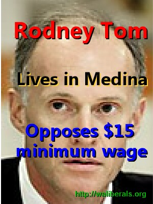 Rodney Tom lives in Medina, opposes $15 minimum wage