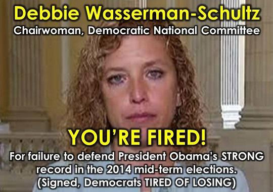 You're fired, Debbie Wasserman-Schultz