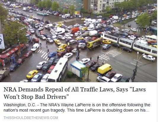 NRA calls for repeal of all traffic laws, because laws won't stop bad drivers