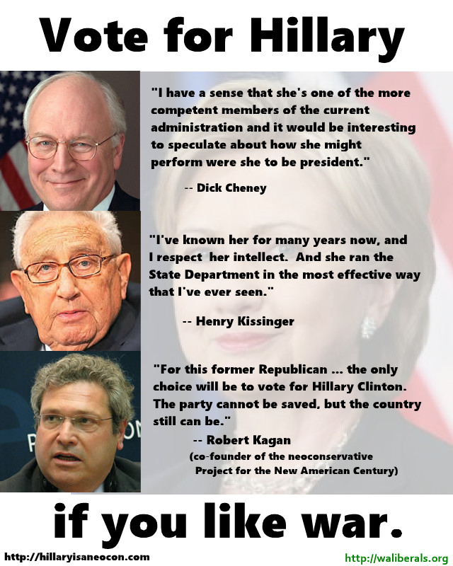 Vote for Hillary if you like war (with pro-Hillary quotes from Dick Cheney, Henry Kissinger, and Robert Kagan