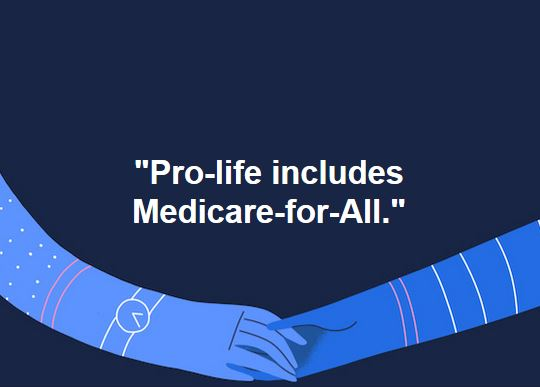 Pro-life includes Medicare for All