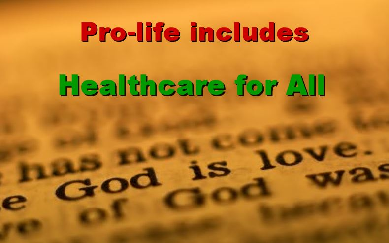 Pro-life includes Healthcare for All