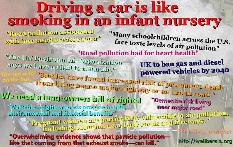 Driving a car is like smoking in an infant nursery