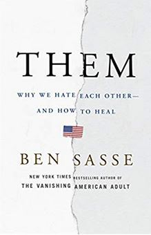 Ben Sasses's Them: Why we hate each other and how to heal